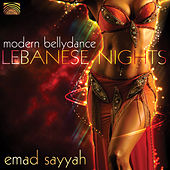 Play & Download Lebanese Nights - Modern Bellydance by Emad Sayyah | Napster