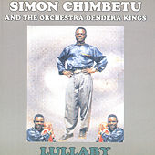 Play & Download Lullaby by Simon Chimbetu and The Orchestra Dendera Kings | Napster