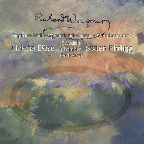 Play & Download Siegfried-Idyll - Wesendonck-Lieder - Symphony In C by Richard Wagner | Napster