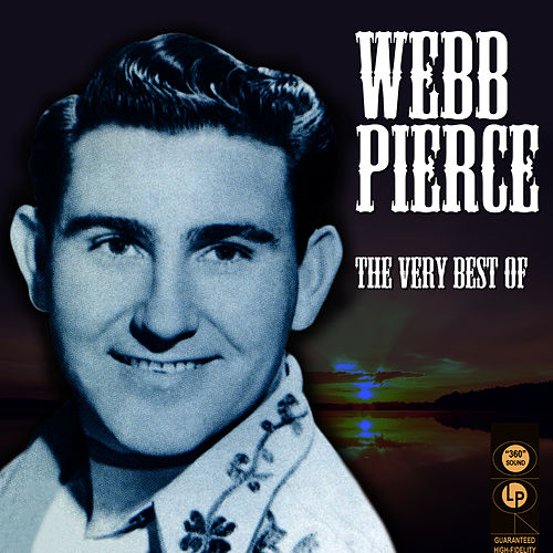 The Very Best Of by Webb Pierce