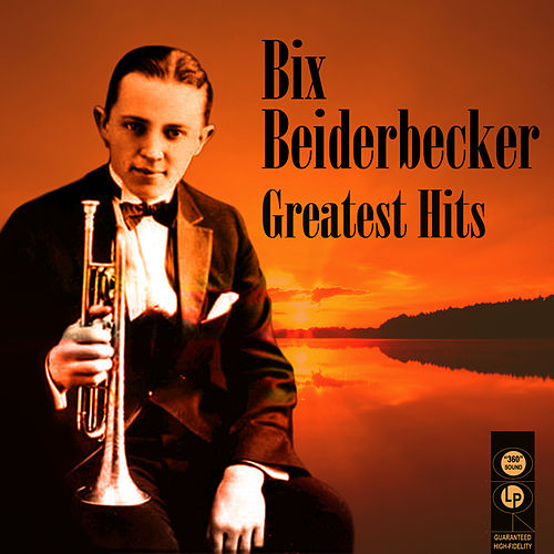 Play & Download Greatest Hits by Bix Beiderbecke | Napster