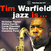 Jazz Is.. by Tim Warfield