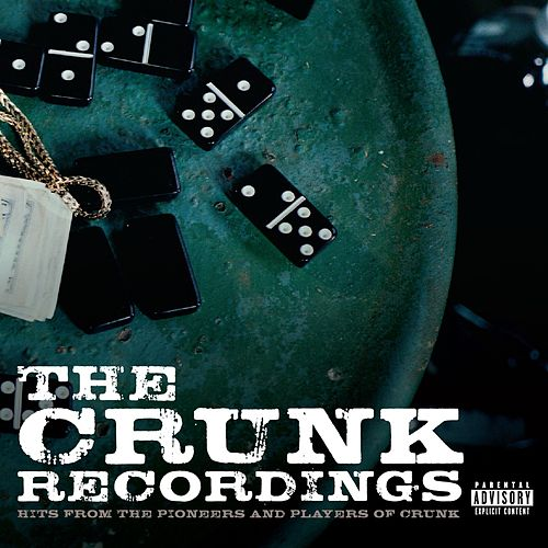 The Crunk Recordings: Hits From The Pioneers And Players Of Crunk von Various Artists