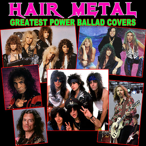 Hair Metal Greatest Power Ballad Covers by Various Artists