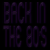 Back In The 80's by Pop Feast
