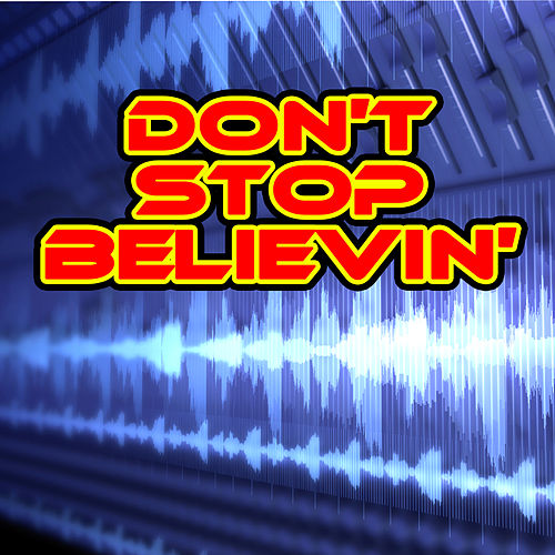 Don't Stop Believin' by Various Artists