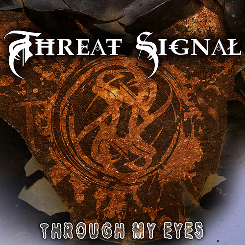 Through My Eyes by Threat Signal