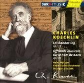 Koechlin: Les Bandar-log, Op. 176 - Offrande musicale sur le nom de Bach, Op.187 by Radio-Sinfonieorchester Stuttgart des SWR