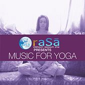 Rasa Living Presents Music For Yoga by Various Artists