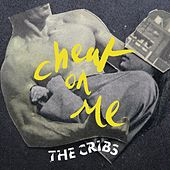 Play & Download Cheat On Me by The Cribs | Napster