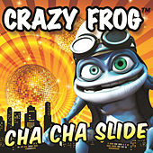 Play & Download Cha Cha Slide by Crazy Frog | Napster