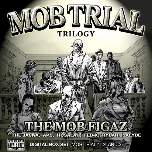 Play & Download Mob Trial Trilogy Digital Box Set (Mob Trial 1, 2, and 3) by Mob Figaz (West Coast) | Napster