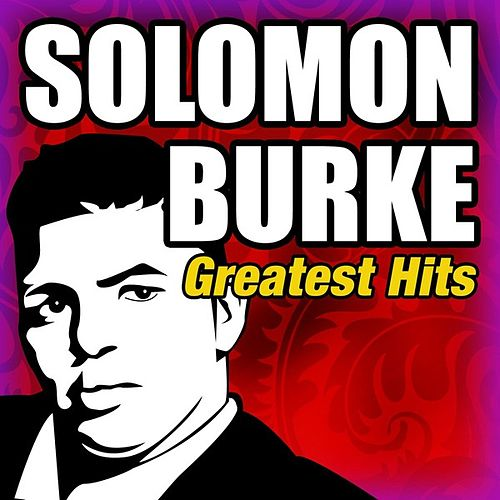 Solomon Burke Please Don't You Say Goodbye To Me