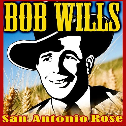 Play & Download San Antonio Rose by Bob Wills & His Texas Playboys | Napster
