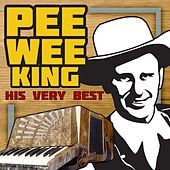 Play & Download His Very Best by Pee Wee King | Napster