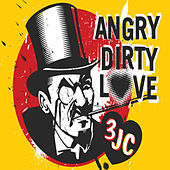 Angry Dirty Love by 3jc