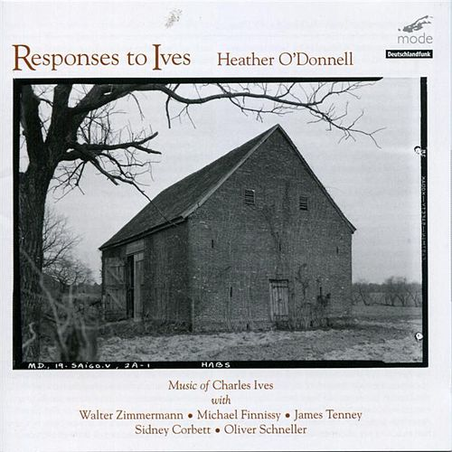Play & Download Reponses To Ives: Works Of Ives, Zimmermann, Finnissy, Tenney, Corbett, Schneller by Various Artists | Napster