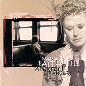 Play & Download A Perfect Stranger: The Island Anthology by Marianne Faithfull | Napster