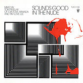 Play & Download Sounds Good In The Nude by Various Artists | Napster