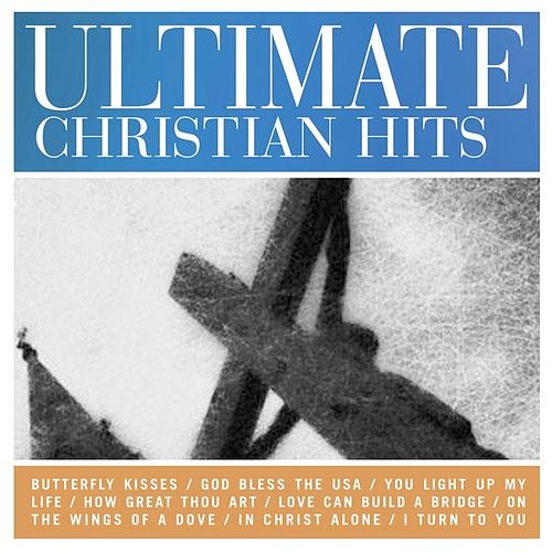 Play & Download Ultimate Christian Hits by Various Artists | Napster