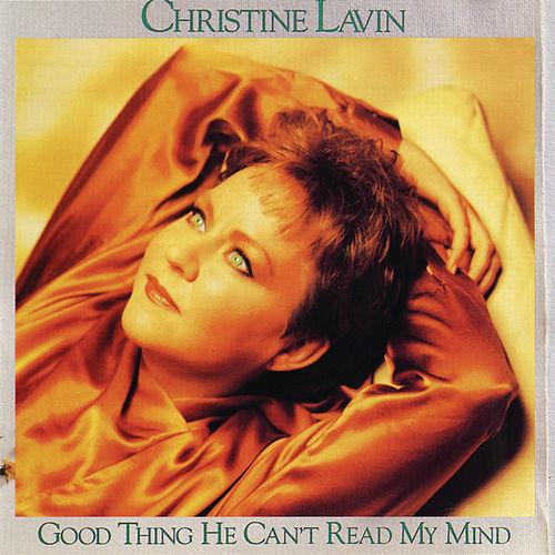 Play & Download Good Thing He Can't Read My Mind by Christine Lavin | Napster