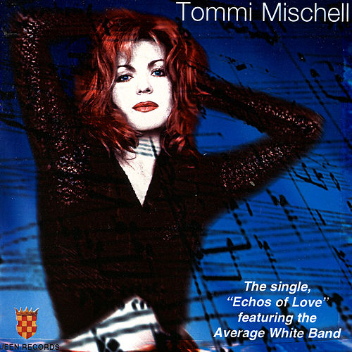 Echoes of Love by Tommi Mischell