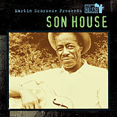 Martin Scorsese Presents The Blues: Son House by Son House