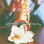 Play & Download Gardenias For Lady Day by James Carter | Napster