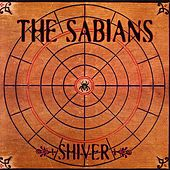 Play & Download Shiver by The Sabians | Napster