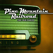 The Old Radio by Pine Mountain Railroad