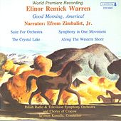 Play & Download WARREN, E.R.: Good Morning, America! / Suite for Orchestra / The Crystal Lake / Along the Western Shore (Zimbalist, Kawalla) by Various Artists | Napster