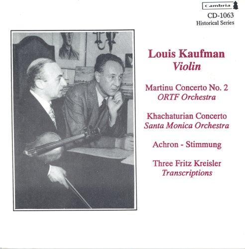 Play & Download Violin Concert: Kaufman, Louis - MARTINU, B. / KHACHATURIAN, A.I. / ACHRON, J. / RIMSKY-KORSAKOV, N.A. / TCHAIKOVSKY, P.I. (1940-1955) by Louis Kaufman | Napster