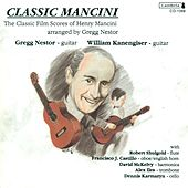 Play & Download MANCINI, H.: Classic Film Scores Arranged for Guitar (Nestor) by Gregg Nestor | Napster
