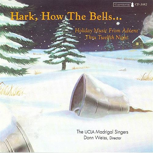 CHRISTMAS MUSIC (UCLA Madrigal Singers) by Donn Weiss