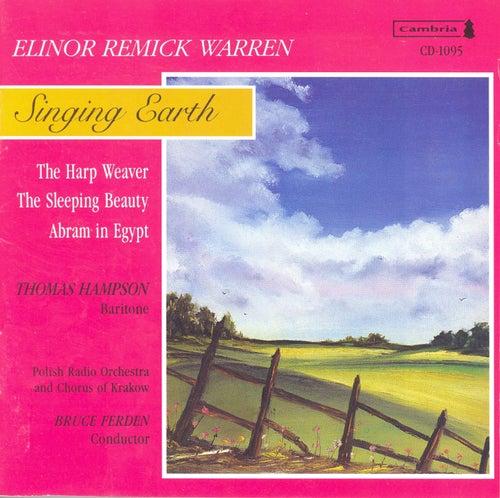 WARREN, E.R.: Singing Earth / The Harp Weaver / The Sleeping Beauty / Abram in Egypt (Ferden) by Thomas Hampson
