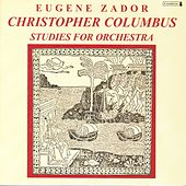 Play & Download ZADOR, E.: Christopher Columbus / Studies (Patterson, Freeman) by Various Artists | Napster