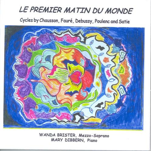Play & Download Vocal Recital: Brister, Wanda - CHAUSSON, E. / FAURE, G. / DEBUSSY, C. / SATIE, E. by Wanda Brister | Napster