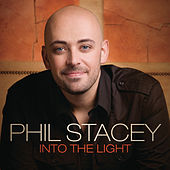 Play & Download Into The Light by Phil Stacey | Napster