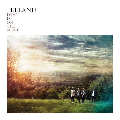 Play & Download Love Is On The Move by Leeland | Napster