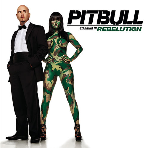 Starring In: Rebelution by Pitbull