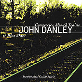 Play & Download Cemeteries, Missed Trains & Blue Skies by John Danley | Napster