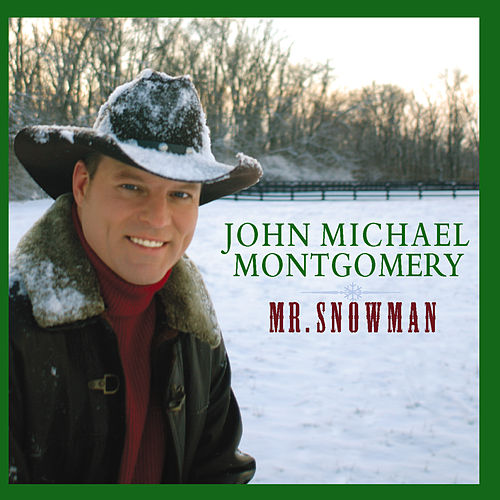 Play & Download Mr. Snowman by John Michael Montgomery | Napster