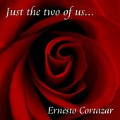 Just The Two Of Us by ERNESTO CORTAZAR