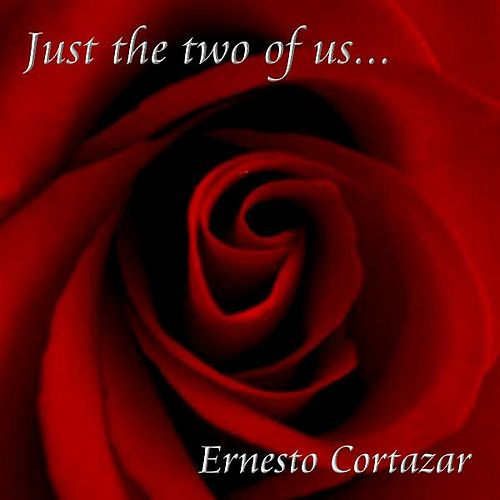 Play & Download Just The Two Of Us by ERNESTO CORTAZAR | Napster