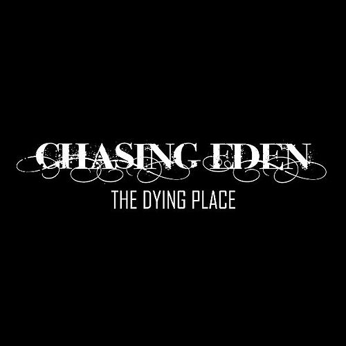 The Dying Place by Chasing Eden