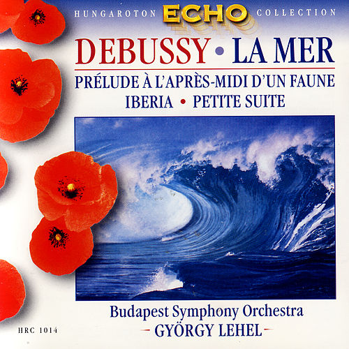 Debussy: La Mer & other Orchestral Works by Various Artists