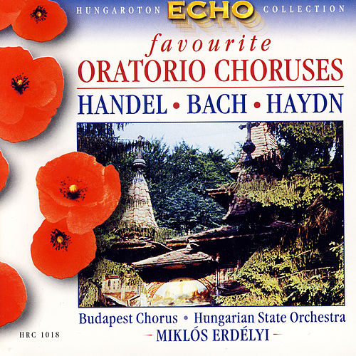 Favourite Oratorio Choruses by Various Artists