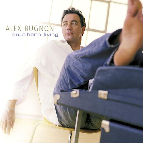 Play & Download Southern Living by Alex Bugnon | Napster