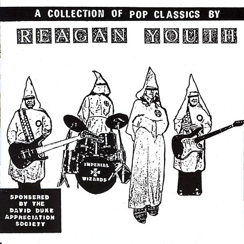 Play & Download A Collection Of Pop Classics by Reagan Youth | Napster