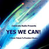 Yes We Can! A Music Tribute To President Obama by Various Artists